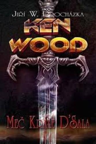 Ken Wood a meč krále D'Sala