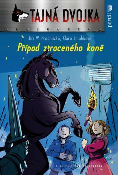 Záhada ztraceného koně - čtvrtý příběh ze série dětských detektivek Tajná dvojka
